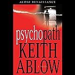 Psychopath: A Novel | Keith Ablow