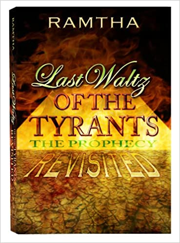 Ramtha, Last Waltz of the Tyrants, the Prophecy REVISITED