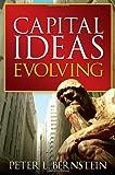 Capital Ideas Evolving, Peter L. Bernstein, 0471731730