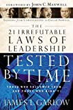 img - for The 21 Irrefutable Laws of Leadership Tested by Time: Those Who Followed Them . . . and Those Who Didn't! by James L. Garlow (2002-09-08) book / textbook / text book