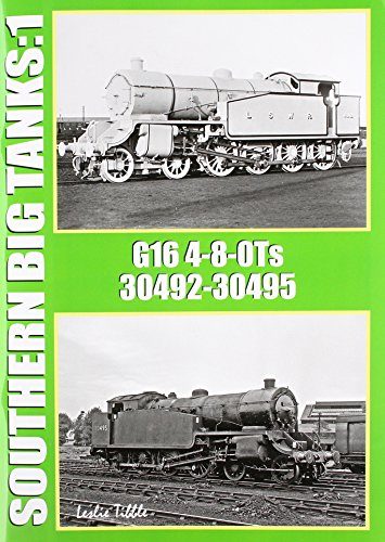 Southern Big Tanks: Volume 1: G16 4-8-0Ts : 30492-30495 (One) (G16 Global)