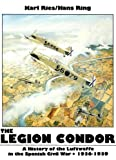The Legion Condor, Karl Ries and Hans Ring, 0887403395