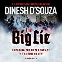 The Big Lie: Exposing the Nazi Roots of the American Left Audiobook by Dinesh D'Souza Narrated by To Be Announced