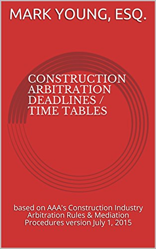 Construction arbitration deadlines time tables based on aaas construction arbitration deadlines time tables based on aaas construction industry arbitration rules mediation fandeluxe Images