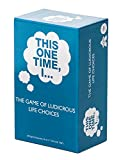 This One Time, I.....: The Game of Ludicrous Life Choices [A Party Game]