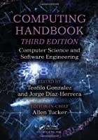 Computing Handbook, 3rd Edition: Computer Science and Software Engineering Front Cover