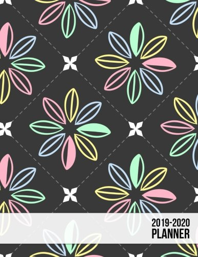 2019-2020 Planner: 2019 - 2020 Two Year Calendar Planner | Daily Weekly And Monthly Planners For Academic Agenda Schedule Organizer Logbook and ... 2020 Daily Weekly Monthly Planner) (Volume 6)