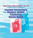 img - for Feminist Foremothers in Women's Studies, Psychology, and Mental Health book / textbook / text book