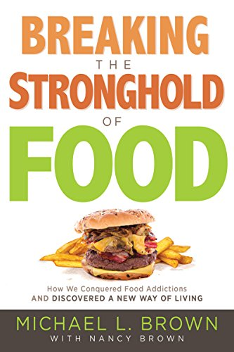 (Breaking the Stronghold of Food: How We Conquered Food Addictions and Discovered a New Way of Living)