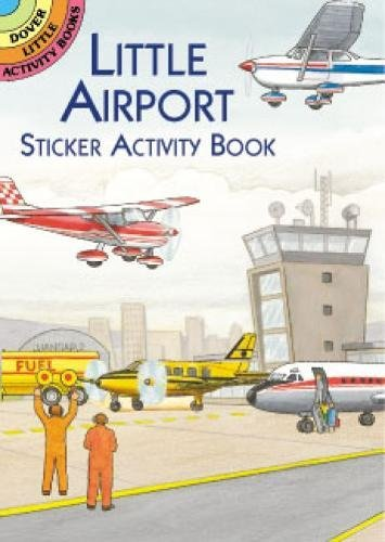 - Little Airport Sticker Activity Book (Dover Little Activity Books Stickers)