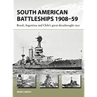 South American Battleships 1908-59: Brazil, Argentina and Chile's Great Dreadnought Race (New Vanguard, Band 264)