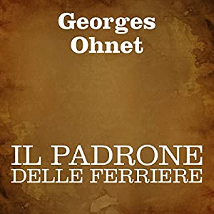 Il padrone delle ferriere [The Owner of the Ironworks] Audiobook