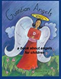 Guardian Angels: a Book about Angels for Children