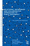 Relational, Networking and Collaborative Approaches to Public Diplomacy : The Connective Mindshift, , 0415636078