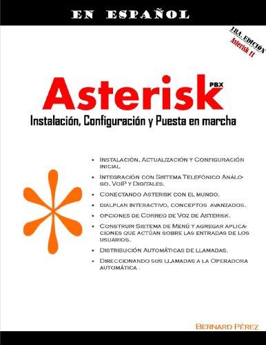 Descargar Libro Asterisk Pbx: Instalación, Implementación Y Puesta En Marcha: La Guía En Español Paso A Paso Bernard Perez