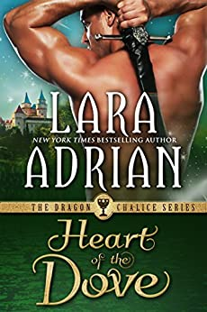 Heart of the Dove (Dragon Chalice Book 3) by [Adrian, Lara]