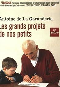 Les grands projets de nos petits par Antoine de La Garanderie