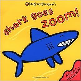 017292dceb349c Shark Goes Zoom!  Bang On The Door  Amazon.co.uk  Bang on the Door!  Books