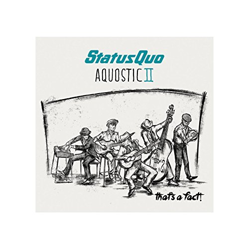 Status Quo - Aquostic II Thats A Fact - (0211616EMU) - 2CD - FLAC - 2016 - WRE Download