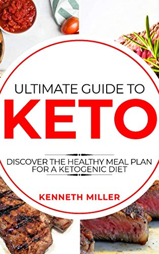 Search : Ultimate guide to keto: Discover the healthy meal plan for a ketogenic diet