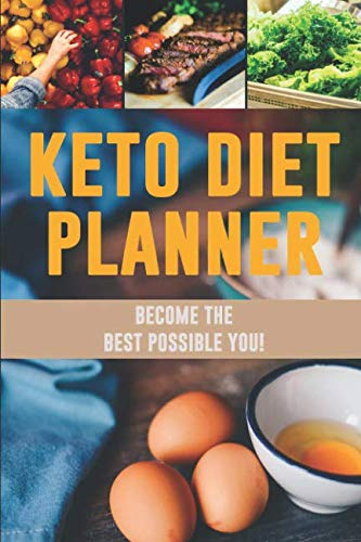 Keto Diet Planner: Live Up to Your Full Potential and the Become the Best You | Low-Carb Food Tracker to Monitor What You Eat and Lose Weight Fast | ... for Weight Loss With Motivational Quotes