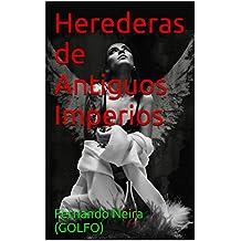Herederas de Antiguos Imperios (Spanish Edition)