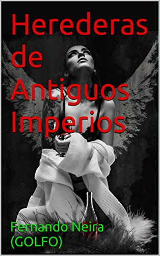 Herederas de Antiguos Imperios (Spanish Edition)