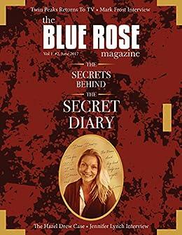 The Blue Rose Magazine: Issue #02 by [Ryan, Scott, Thorne, John, Stallings, Courtenay, McBriar, Mya, Bushman, David, Halskov, Andreas, Givens, Mark]