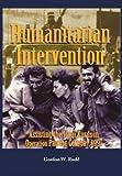 Humanitarian Intervention Assisting the Iraqi Kurds in Operation Provide Comfort 1991, Gordon W. Rudd, 1782660895