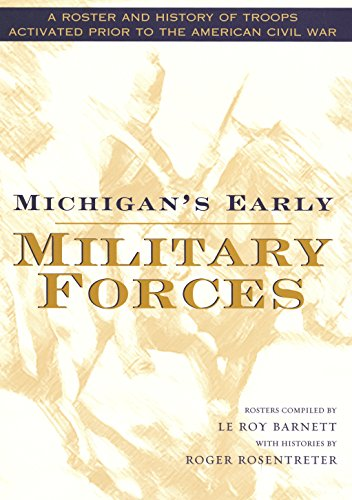 Amazon Michigans Early Military Forces A Roster And History