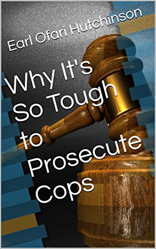 Book: Why It's So Tough to Prosecute Cops by Earl Hutchinson
