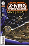 Star Wars : X- Wing Rogue Squadron # 28- Masquerade 1 ( of 4)