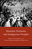img - for Manifest Destinies and Indigenous Peoples (Series on Latin American Studies) book / textbook / text book