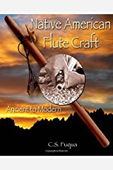 Native American Flute Craft: Ancient to Modern Paperback
