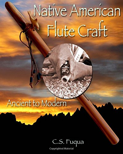 - Native American Flute Craft: Ancient to Modern