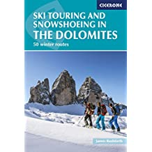 Ski Touring and Snowshoeing in the Dolomites: 50 winter routes (Winter Climbing and Ski Tourin)