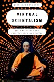 Virtual Orientalism, Jane Naomi Iwamura, 0199738610