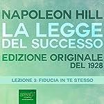 Fiducia in te stesso (La Legge del Successo 3) | Napoleon Hill
