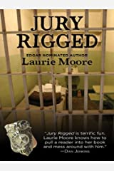 Jury Rigged (Five Star First Edition Mystery) by Laurie Moore (2008-12-01) Hardcover