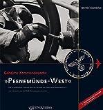 Geheime Kommandosache: Peenemünde-West: Eine dokumentierte Führung über das Gelände der ehemaligen Erprobungsstelle der Luftwaffe und des NVA-Geschwaderflugplatzes