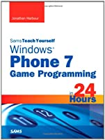 Sams Teach Yourself Windows Phone 7 Game Programming in 24 Hours Front Cover
