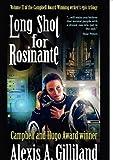 Long Shot for Rosinante [the Rosinante Trilogy #2], Alexis Gilliland, 1615084088