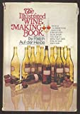 The Illustrated Wine Making Book, Ralph Auf der Heide, 0385040962