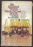 The Illustrated Wine Making Book, Ralph Auf der Heide, 0385040962