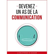 Devenez un as de la communication (Coaching pro) (French Edition)