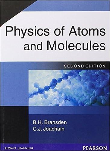 Physics of atoms and molecules: amazon. Co. Uk: prof b. H. Bransden.