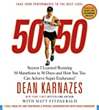: 50/50: Secrets I Learned Running 50 Marathons in 50 Days -- and How You Too Can Achieve Super Endurance!