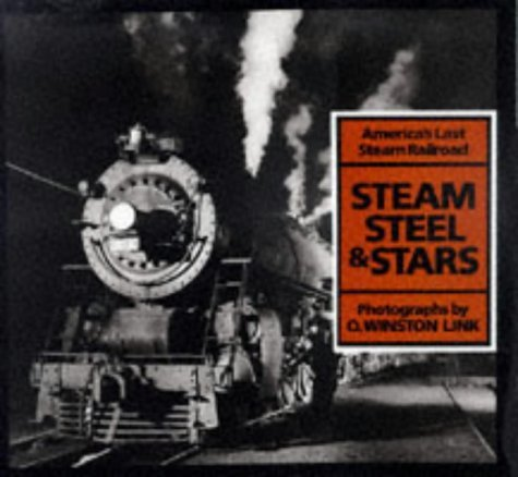 steam-steel-and-stars-americas-last-steam-railroad-by-owinston-link-1998-10-12
