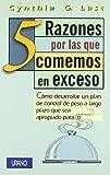 5 Razones Por Las Que Comemos en Exceso, Cynthia G. Last and Cynthia Last, 8479533617