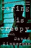 Caring Is Creepy, David Zimmerman, 1569479771